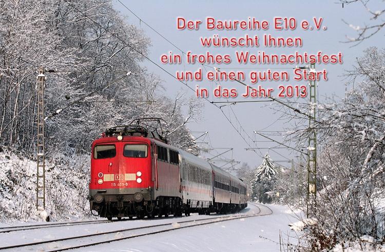 Der Baureihe E10 e.V. wünscht Ihnen ein frohes Wihnachtsfest und einen guten Start in das Jahr 2013